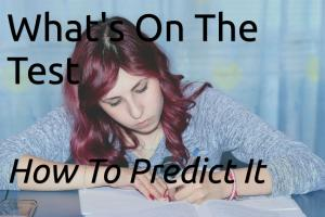 What's On The Test - How To Predict It