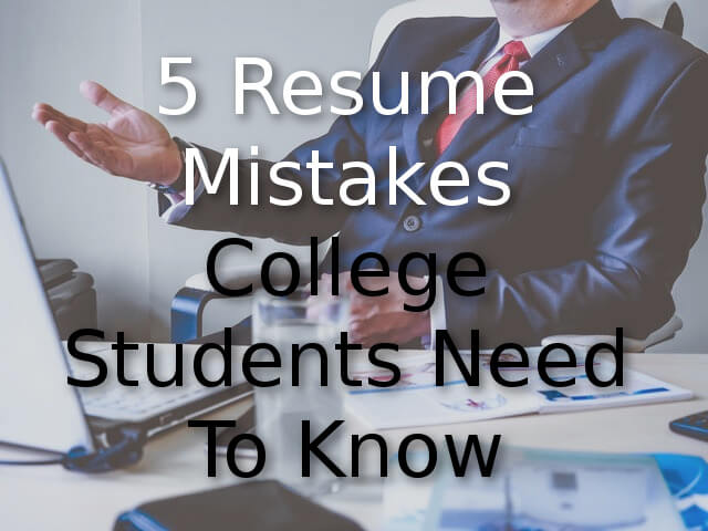 Resume Mistakes College Students Need To Know  Smart Student Secrets