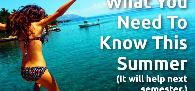 What You Need To Know This Summer