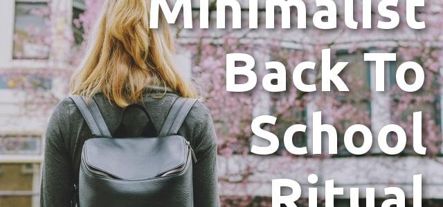 Minimalist Back To School Ritual