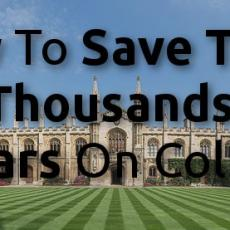 How To Save Tens Of Thousands of Dollars On College