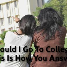 Should I Go To College? This Is How You Find The Answer