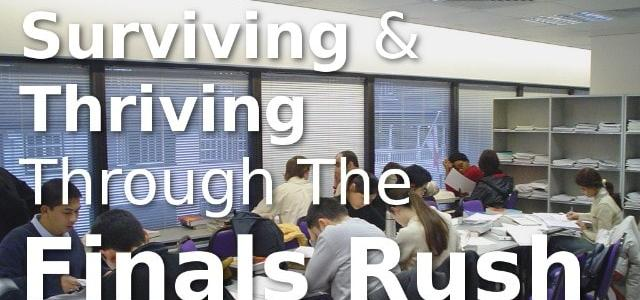 Surviving And Thriving Through The Finals Rush