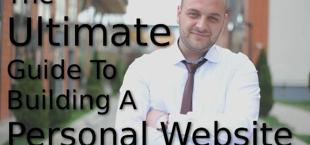 The Ultimate Guide To Build A Personal Website